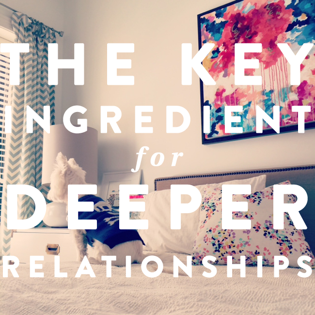 KeyIngredientForDeeperRelationships