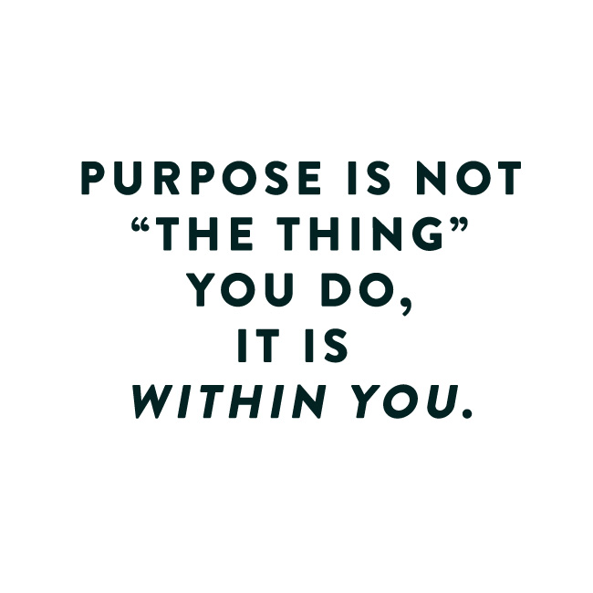 PurposeIsNotTheThingYouDo