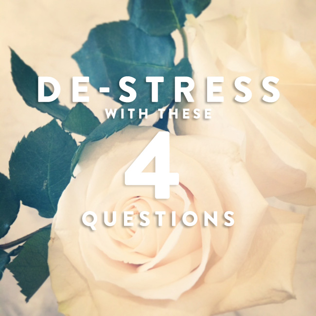 De-stressWithThese4Questions